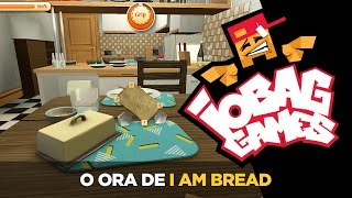 IOBAGG - O ORA DE: I am Bread