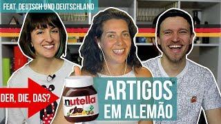 8 REGRAS SOBRE OS ARTIGOS EM ALEMÃO (feat. Deutsch und Deutschland) - Alemanizando