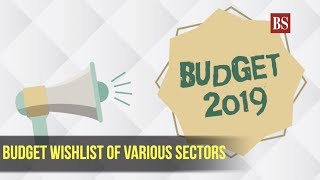 Budget wishlist of various sectors