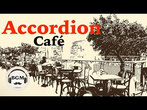 Relaxing Accordion Cafe Music - Chill Out Music For Work, Study - Background Music