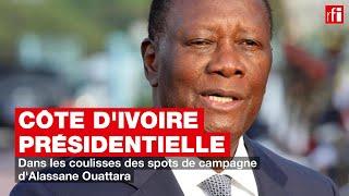Côte d'Ivoire - Présidentielle : dans les coulisses des spots de campagne d'Alassane Ouattara