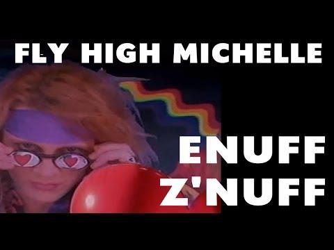Fly High Michelle | Enuff Z'Nuff | New 16:9 Reformat
