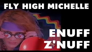 Fly High Michelle | Enuff Z
