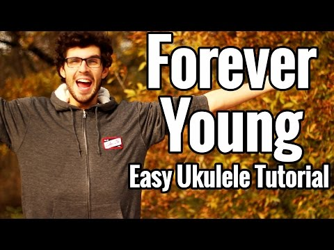 Forever Young - Ukulele Tutorial - Alphaville, Youth Group, Jay-Z Uke Lesson