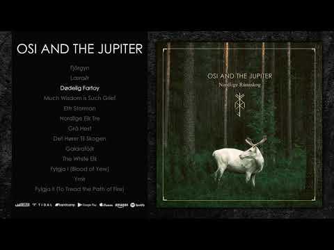 OSI AND THE JUPITER - Nordlige Rúnaskog (Full Album) [OFFICIAL HD]