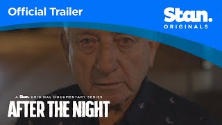 After The Night | OFFICIAL TRAILER | A Stan Original Documentary Series.