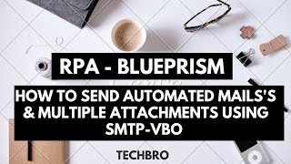 How to Send Automated Mails's & Multiple Attachments using SMTP-VBO
