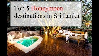Top 5 Honeymoon destinations in Sri Lanka