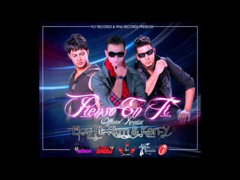 """Eloy Ft. RKM & Ken-Y - """"Pienso En Ti"""" - (Official Remix).wmv"""
