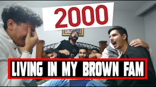 LIVING in my BROWN FAM 2000