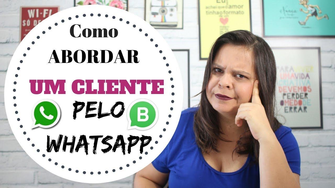 Como Abordar Um Cliente Pelo Whatsapp Funciona Youtube
