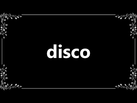 Disco - Definition and How To Pronounce