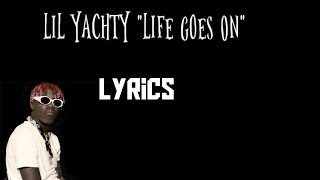 Lil Yachty- Life Goes On Lyrics!!
