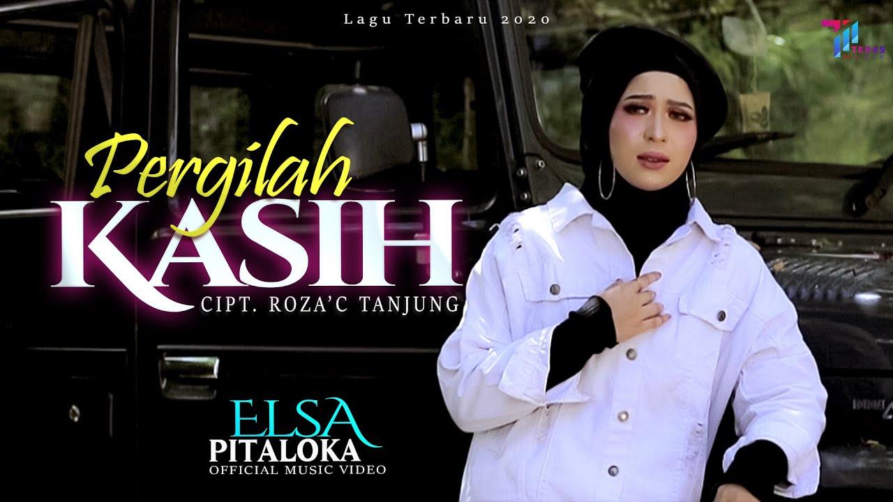Elsa Pitaloka - PERGILAH KASIH (Official Music Video)