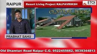 Kalpvriksh is  a resort living township in raipur chhattisgarh | prabhat sahu