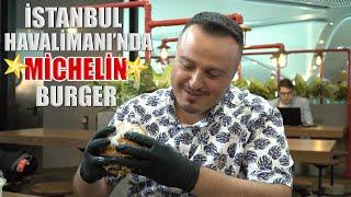 Bu Burger için İstanbul Havalimanı'na Gidilir   The Michelen star Burger in the New İstanbul Airport