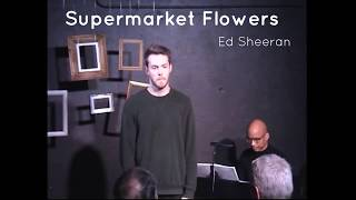 'Supermarket Flowers' - Ed Sheeran