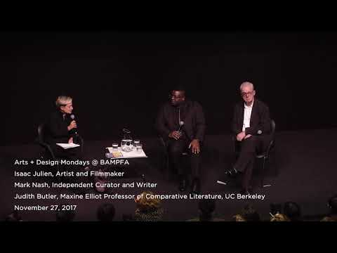 Isaac Julien, Mark Nash and Judith Butler in Conversation