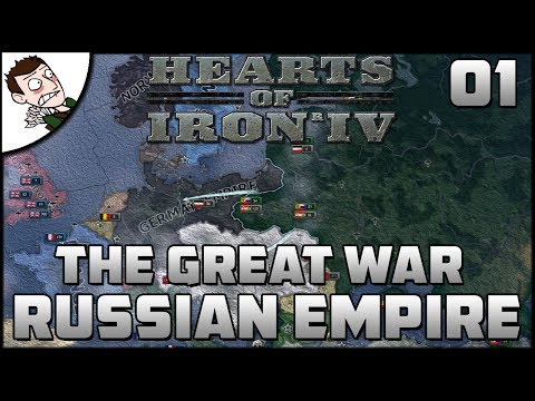 Making the Russian Empire Great Again! The Great War Mod - Hearts of Iron 4 Part 1 Gameplay