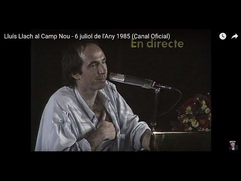Lluís Llach al Camp Nou - 6 juliol de l'Any 1985 (Canal Oficial)
