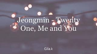 Jeongmin - Twenty one, Me and You (Sub español)