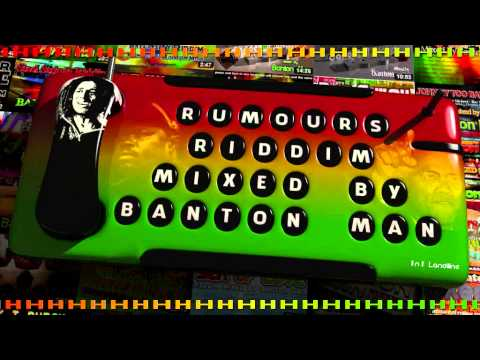 Rumours Riddim mixed by Banton Man