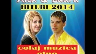ALEX DE LA ORASTIE SI LAURA - COLAJ ETNO 2014( AUDIO HD SPIROS GALATI)