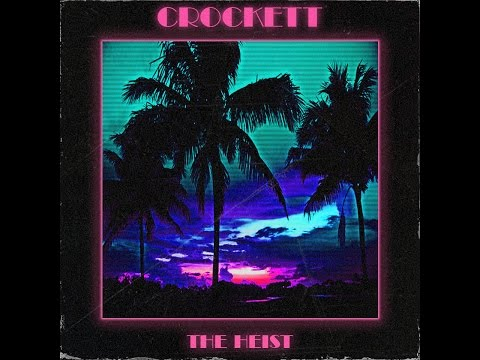 Crockett - The Heist (FULL ALBUM)