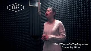 Idonwannabeyouanymore Cover By Nino
