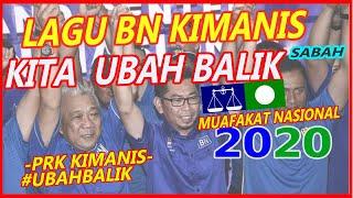 Download Lagu BN (Muafakat Nasional )PRK Kimanis - Kita Ubah Balik 2020