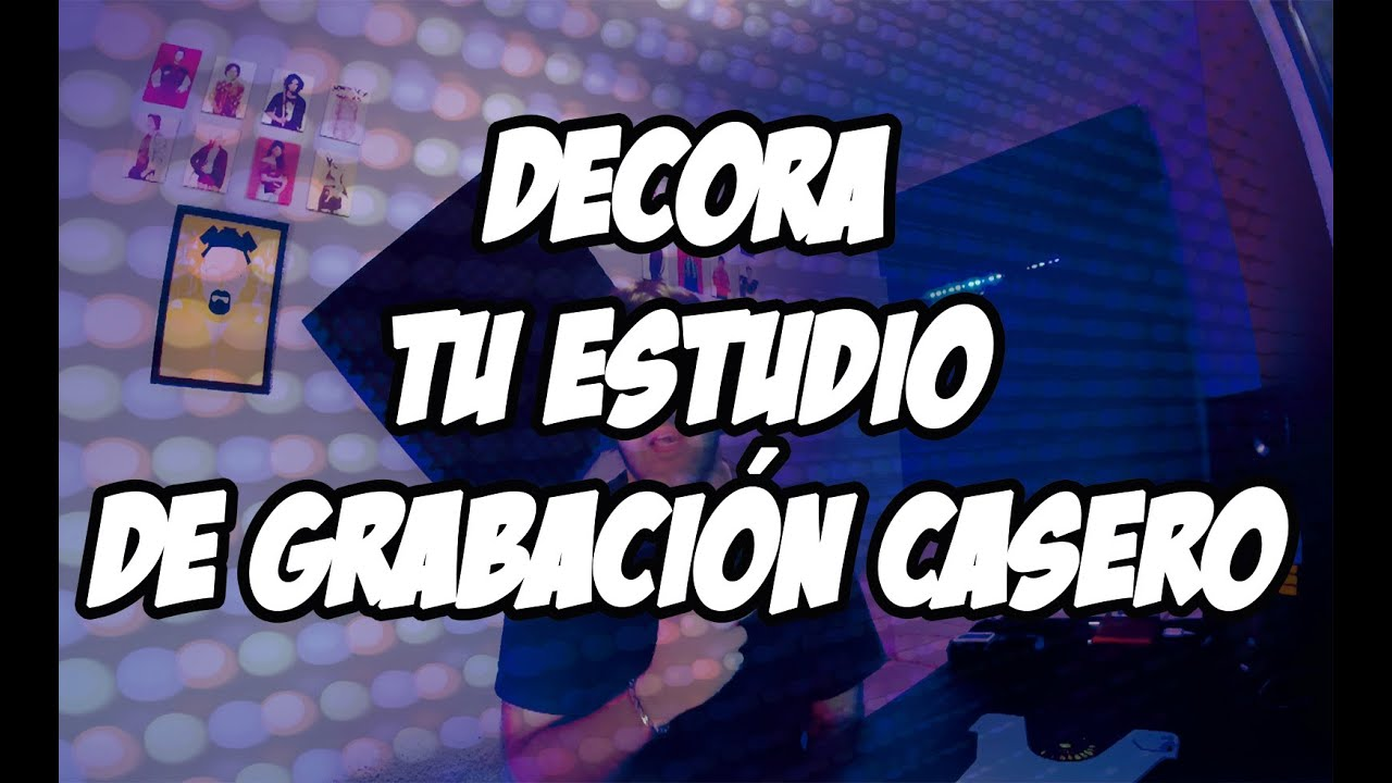 Ideas para decorar un estudio de grabaci n casero youtube for Ideas para decorar un estudio
