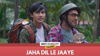 Jaha Dil Le Jaaye   FilterCopy Talkies   S01E05   Ft. Sukant Goel and Ritwik Bhowmik