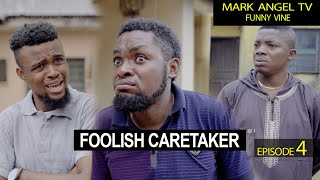 Foolish Caretaker|Funny Videos|Mark Angel tv