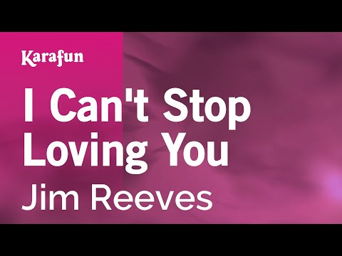 Karaoke I Can't Stop Loving You - Jim Reeves *