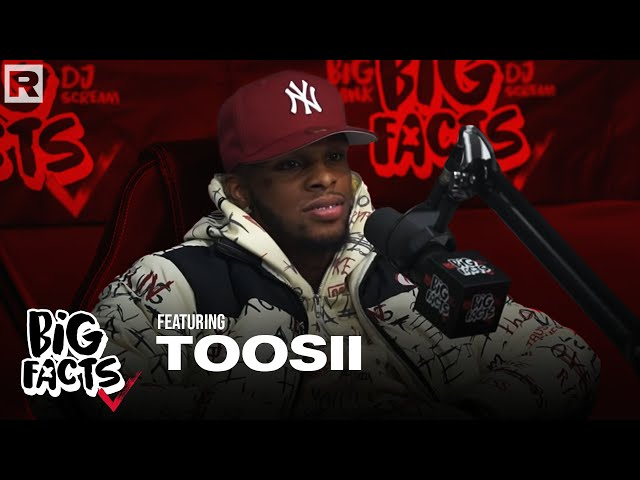 Toosii Discusses His Rise To Success, Obstacles In The Industry, Being An Empath & More | Big Facts