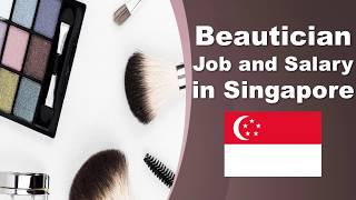 Beautician Salary in Singapore - Jobs and Salaries in Singapore