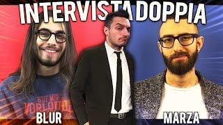 INTERVISTA DOPPIA - BLUR vs MARZA [I KING DELLE BESTEMMIE]