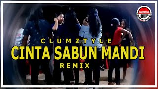 Clumztyle - Cinta Sabun Mandi ReMix 2021