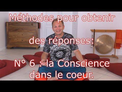 Méthodes Pour Obtenir Des Réponses: N°6 La Conscience Dans Le Cœur