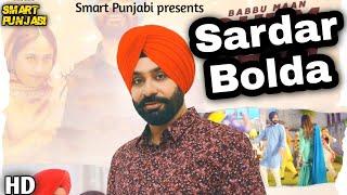 Sardar Bolda Babbu Maan   New Punjabi Song 2020