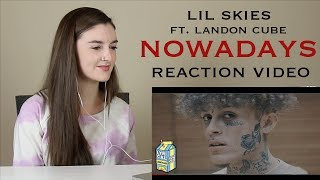 LIL SKIES - NOWADAYS FT. LANDON CUBE (REACTION VIDEO) thumbnail