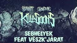 KILLAKIKITT - SEBHELYEK feat VÉSZK'JÁRAT (PRODUCED BY SNOWGOONS)
