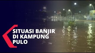 Begini Situasi Banjir di Kampung Pulo Jaktim