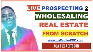 Wholesaling Real Estate from SCRATCH - myEmpirePRO LIVE PROSPECTING S1E2