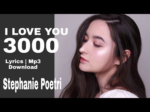 stephanie-poetri---i-love-you-3000-[lyrics-&-mp3]
