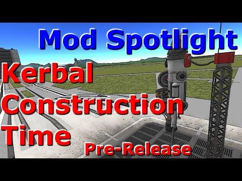 Kerbal Construction Time Pre-Release Mod Spotlight (KSP v0.24.2)