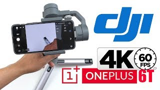 OnePlus 6T with DJI OSMO Mobile 2 Gimbal (Will it Work & How