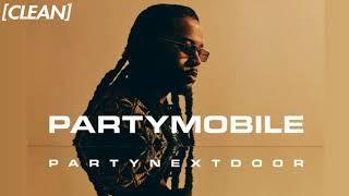 [CLEAN] PARTYNEXTDOOR - BELIEVE IT (feat. Rihanna)