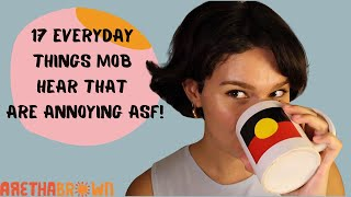 annoying things i get told as an Indigenous person...