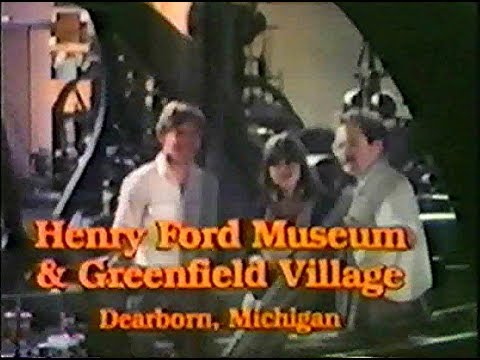 Henry Ford Museum and Greenfield Village Commercials, 70's